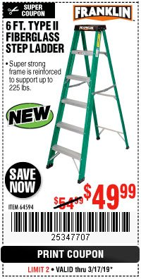 Harbor Freight Coupon 6 FT. TYPE II FIBERGLASS STEP LADDER Lot No. 64594 Expired: 3/17/19 - $49.99