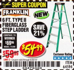 Harbor Freight Coupon 6 FT. TYPE II FIBERGLASS STEP LADDER Lot No. 64594 Expired: 6/30/19 - $54.99