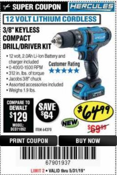 "Harbor Freight Coupon HERCULES 12 VOLT LITHIUM CORDLESS 3/8"" COMPACT KEYLESS DRILL/DRIVER KIT Lot No. 64370 EXPIRES: 5/31/19 - $64.99"