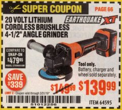 "Harbor Freight Coupon EARTHQUAKE XT 20 VOLT LITHIUM CORDLESS 4-1/2"" ANGLE GRINDER Lot No. 64595 Expired: 3/31/19 - $139.99"