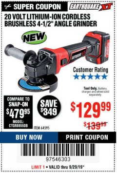 "Harbor Freight Coupon EARTHQUAKE XT 20 VOLT LITHIUM CORDLESS 4-1/2"" ANGLE GRINDER Lot No. 64595 Valid: 9/17/19 9/29/19 - $129.99"