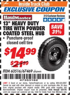 "Harbor Freight ITC Coupon 13"" HEAVY DUTY TIRE WITH POWDER COATED STEEL HUB Lot No. 63516/67469 Dates Valid: 12/31/69 - 5/31/19 - $14.99"
