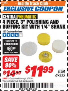 "Harbor Freight ITC Coupon 4 PIECE, 3"" POLISHING AND BUFFING KIT WITH 1/4"" SHANK Lot No. 69335 Expired: 3/31/20 - $11.99"