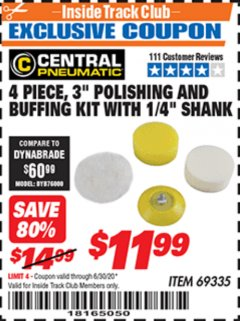 "Harbor Freight ITC Coupon 4 PIECE, 3"" POLISHING AND BUFFING KIT WITH 1/4"" SHANK Lot No. 69335 Dates Valid: 12/31/69 - 6/30/20 - $11.99"