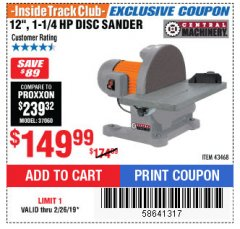"Harbor Freight ITC Coupon 12"" 1-1/4 HP DISC SANDER Lot No. 43468 Expired: 2/28/19 - $149.99"