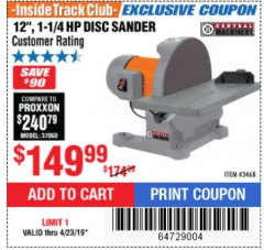 "Harbor Freight ITC Coupon 12"" 1-1/4 HP DISC SANDER Lot No. 43468 Expired: 4/23/19 - $149.99"