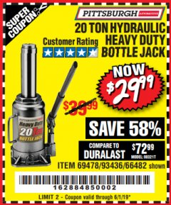 Harbor Freight Coupon 20 TON HYDRAULIC HEAVY DUTY BOTTLE JACK Lot No. 69478/93436/66482 EXPIRES: 6/1/19 - $29.99