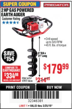 "Harbor Freight Coupon 2HP GAS POWERED EARTH AUGER W/6"" BIT Lot No. 56257,63022 Expired: 3/25/19 - $179.99"