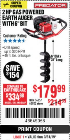 "Harbor Freight Coupon 2HP GAS POWERED EARTH AUGER W/6"" BIT Lot No. 56257,63022 Expired: 3/31/19 - $179.99"