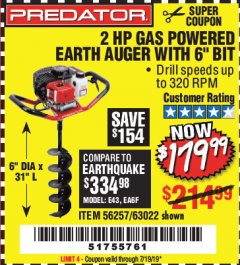 "Harbor Freight Coupon 2HP GAS POWERED EARTH AUGER W/6"" BIT Lot No. 56257,63022 Valid Thru: 7/19/19 - $179.99"