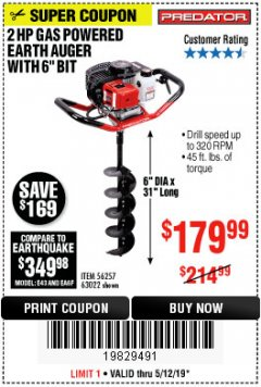 "Harbor Freight Coupon 2HP GAS POWERED EARTH AUGER W/6"" BIT Lot No. 56257,63022 Expired: 5/12/19 - $179.99"