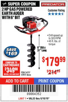 "Harbor Freight Coupon 2HP GAS POWERED EARTH AUGER W/6"" BIT Lot No. 56257,63022 Expired: 6/16/19 - $179.99"