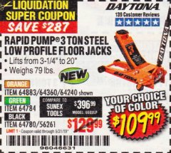 Harbor Freight Coupon DAYTONA RAPID PUMP 3 TON STEEL LOW PROFILE FLOOR JACKS (ORANGE/GREEN/BLACK) Lot No. 64360/64883/64240/64784/56261/64780 EXPIRES: 5/31/19 - $109.99
