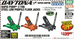 Harbor Freight Coupon DAYTONA RAPID PUMP 3 TON STEEL LOW PROFILE FLOOR JACKS Lot No. 64360/64883/64240/64784/56261/64780 Expired: 11/14/19 - $119.99