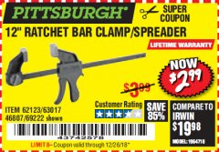 "Harbor Freight Coupon 12"" RATCHET BAR CLAMP/SPREADER Lot No. 46807/68975/69221/69222/62123/63017 Expired: 12/26/18 - $2.99"