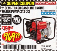 "Harbor Freight Coupon 2"" SEMI-TRASH GASOLINE ENGINE WATER PUMP 212CC Lot No. 56160 Expired: 6/30/19 - $169.99"