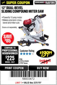 "Harbor Freight Coupon 12"" DUAL-BEVEL SLIDING COMPOUND MITER SAW Lot No. 61970/69684/61969 Expired: 3/31/19 - $139.99"