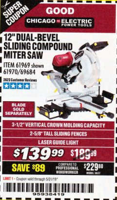 "Harbor Freight Coupon 12"" DUAL-BEVEL SLIDING COMPOUND MITER SAW Lot No. 61970/69684/61969 Valid Thru: 5/31/19 - $139.99"