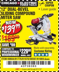 "Harbor Freight Coupon 12"" DUAL-BEVEL SLIDING COMPOUND MITER SAW Lot No. 61970/69684/61969 Valid Thru: 8/11/19 - $139.99"