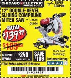 "Harbor Freight Coupon 12"" DUAL-BEVEL SLIDING COMPOUND MITER SAW Lot No. 61970/69684/61969 Valid Thru: 7/19/19 - $139.99"