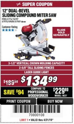 "Harbor Freight Coupon 12"" DUAL-BEVEL SLIDING COMPOUND MITER SAW Lot No. 61970/69684/61969 Valid Thru: 4/21/19 - $134.99"