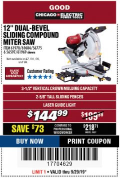 "Harbor Freight Coupon 12"" DUAL-BEVEL SLIDING COMPOUND MITER SAW Lot No. 69684/61776/61970/56597/61969 Valid Thru: 9/29/19 - $144.99"
