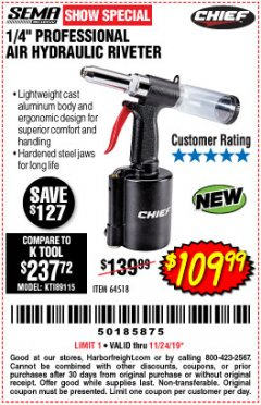 "Harbor Freight Coupon PROFESSIONAL 1/4"" AIR HYDRAULIC RIVETER Lot No. 64518 Valid Thru: 11/24/19 - $109.99"