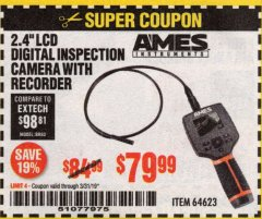 "Harbor Freight Coupon AMES 2.4"" LCD DIGITAL INSPECTION CAMERA WITH RECORDER Lot No. 64623 Expired: 3/31/19 - $79.99"