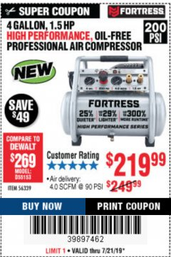 Harbor Freight Coupon FORTRESS 4 GALLON, 1.5 HP, 200 PSI OIL-FREE PROFESSIONAL AIR COMPRESSOR Lot No. 56339 Expired: 7/21/19 - $219.99