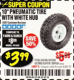 "Harbor Freight Coupon 10"" PNEUMATIC TIRE WITH WHITE HUB Lot No. 62698 69385 62388 62409 30900 Expired: 6/30/19 - $3.99"
