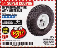 "Harbor Freight Coupon 10"" PNEUMATIC TIRE WITH WHITE HUB Lot No. 62698 69385 62388 62409 30900 Valid Thru: 8/31/19 - $3.99"