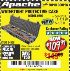 "Harbor Freight Coupon APACHE 9800 WEATHERPROOF 13-1/2"" X 50-1/2"" CASE - LONG Lot No. 64520 Expired: 6/12/19 - $109.99"