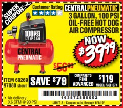 Harbor Freight Coupon 3 GALLON, 100 PSI HOT DOG OIL-FREE AIR COMPRESSOR Lot No. 69269/97080 EXPIRES: 6/1/19 - $39.99