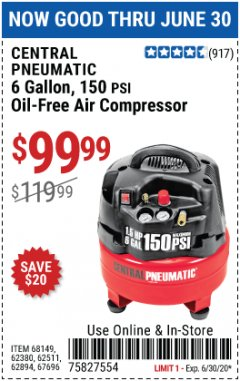 Harbor Freight Coupon 6 GALLON, 150 PSI PROFESSIONAL OIL'FREE AIR COMPRESSOR Lot No. 68149/62380/62511/62894/67696 EXPIRES: 6/30/20 - $99.99