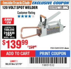 Harbor Freight ITC Coupon 120 VOLT SPOT WELDER Lot No. 61205/45689 Expired: 5/7/19 - $139.99