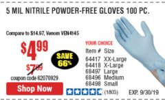 Harbor Freight Coupon POWDER-FREE NITRILE GLOVES PACK OF 100 (5 MIL) Lot No. 97581/97582/37051/37052/64417/64418/61363/68497/61360/61359/68498/68496 Valid: 9/16/19 9/30/19 - $4.99