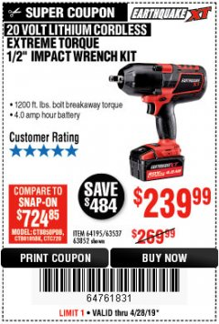 "Harbor Freight Coupon EARTHQUAKE XT 20 VOLT CORDLESS EXTREME TORQUE 1/2"" IMPACT WRENCH KIT Lot No. 63852/63537/64195 Expired: 4/28/19 - $238.99"