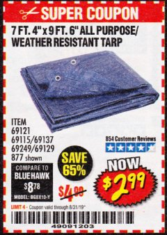 "Harbor Freight Coupon 7' 4"" X 9' 6"" ALL PURPOSE/WEATHER RESISTANT TARP Lot No. 69115/69121/69129/69137/69249/877 Valid Thru: 8/31/19 - $2.99"