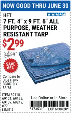 "Harbor Freight Coupon 7' 4"" X 9' 6"" ALL PURPOSE/WEATHER RESISTANT TARP Lot No. 69115/69121/69129/69137/69249/877 EXPIRES: 6/30/20 - $2.99"