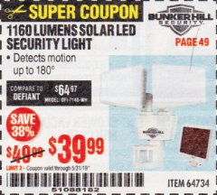 Harbor Freight Coupon 1160 LUMENS SOLAR LED SECURITY LIGHT  Lot No. 64734 EXPIRES: 5/31/19 - $39.99