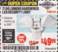 Harbor Freight Coupon 2150 LUMENS HARDWIRED LED SECURITY LIGHT Lot No. 64910 Expired: 5/31/19 - $49.99