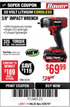 "Harbor Freight Coupon BAUER 20 VOLT LITHIUM CORDLESS, 3/8"" IMPACT WRENCH Lot No. 56124 Expired: 5/26/19 - $69.99"