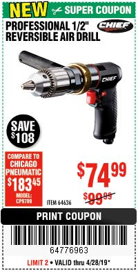 "Harbor Freight Coupon CHIEF PROFESSIONAL 1/2"" REVERSIBLE AIR DRILL Lot No. 64636 Expired: 4/28/19 - $74.99"