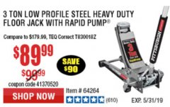 Harbor Freight Coupon RAPID PUMP 3 TON LOW PROFILE HEAVY DUTY STEEL FLOOR JACK Lot No. 64264/64266/64879/64881/61282/62326/61253 Expired: 5/31/19 - $89.99