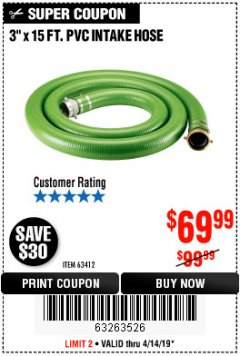 "Harbor Freight Coupon 3""X15 FT. PVC INTAKE HOSE Lot No. 63412 Expired: 4/14/19 - $69.99"
