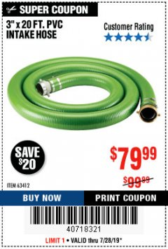 "Harbor Freight Coupon 3""X15 FT. PVC INTAKE HOSE Lot No. 63412 Expired: 7/28/19 - $79.99"