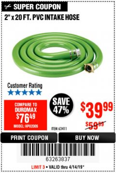 "Harbor Freight Coupon 2"" X 20 FT. PVC INTAKE HOSE Lot No. 63411 Expired: 4/14/19 - $39.99"