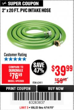 "Harbor Freight Coupon 2"" X 20 FT. PVC INTAKE HOSE Lot No. 63411 Expired: 4/30/19 - $39.99"