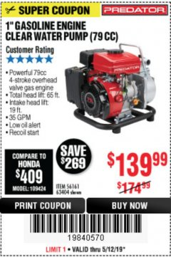 "Harbor Freight Coupon 1"" GASOLINE ENGINE CLEAR WATER PUMP (79 CC) Lot No. 56161 63404 Expired: 5/12/19 - $139.99"