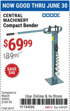 Harbor Freight Coupon COMPACT BENDER Lot No. 38470 EXPIRES: 6/30/20 - $69.99
